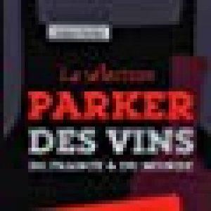 La sélection Parker des vins de France et du monde - 3000 bouteilles à moins de 20 euros de la marque Robert PARKER image 0 produit